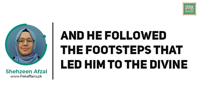 'And he followed the footsteps that led him to the divine'