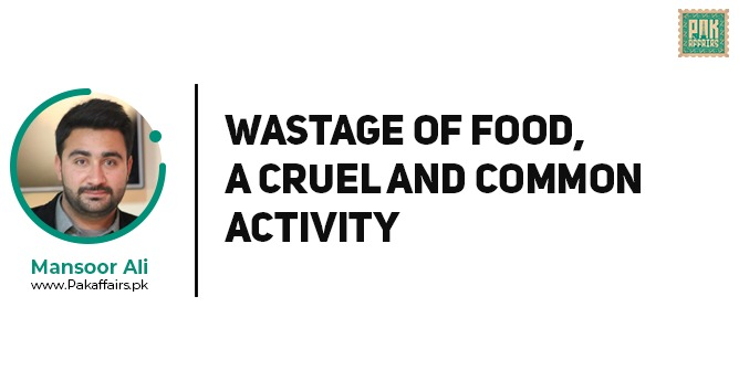 Wastage of food, a cruel and common activity