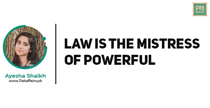 Law is the Mistress of Powerful